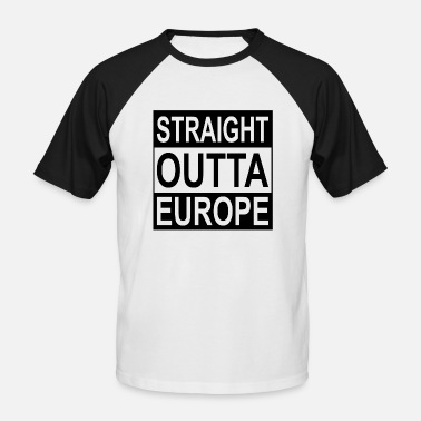 Straight Outta Europe BREXITE | Straight Outta Europe - Men's Baseball T-Shirt