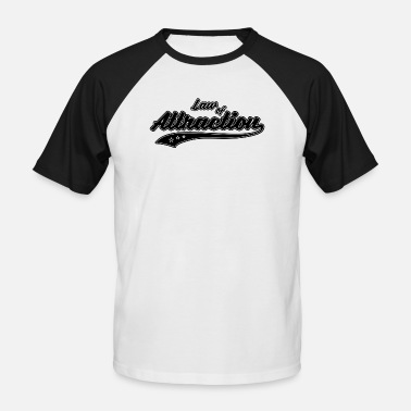 Law Attraction Law of Attraction - Men's Baseball T-Shirt