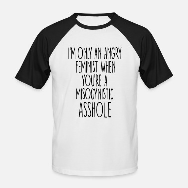 Feminist Feminist Quote - Men's Baseball T-Shirt
