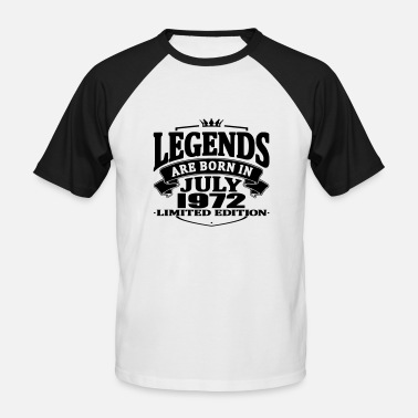 Born 1972 Legends are born in july 1972 - Men's Baseball T-Shirt
