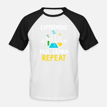 Experiment Experiment fail learn repeat - Männer Baseball T-Shirt