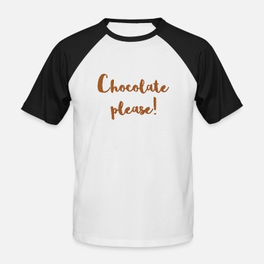 Chocolate ¡Chocolate por favor! Chocolate. ¡Más chocolate! - Camiseta de béisbol hombre