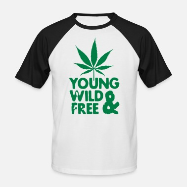 Young Wild And Free young wild and free weed leaf - Men's Baseball T-Shirt