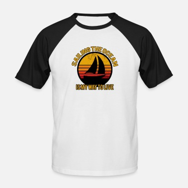 Sailing Sailing sail - Men's Baseball T-Shirt