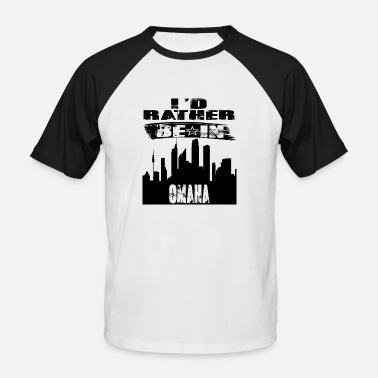 Omaha Geschenk Id rather be in Omaha - Männer Baseball T-Shirt