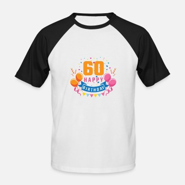 Birth 60th birthday 60 years Happy Birthday gift - Men's Baseball T-Shirt
