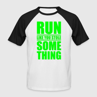 Something Run like you stole something - Running shirt - Maratho - Men's Baseball T-Shirt