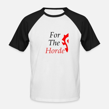 Horde For The Horde - Men's Baseball T-Shirt