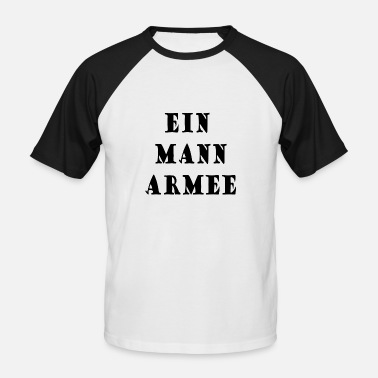 Army Man A man army, Perfect gift for men! - Men's Baseball T-Shirt