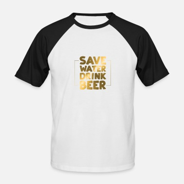 Vinyl Slogans Save Water Drink Beer Funny Oktoberfest Gift Shirt - Men's Baseball T-Shirt