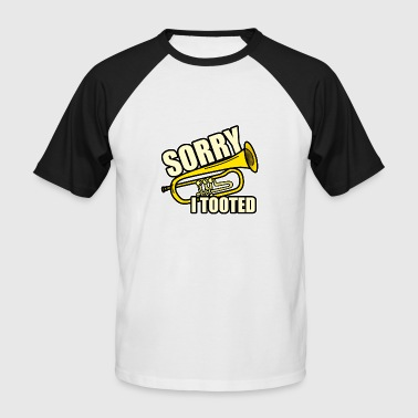Sorry i tooted - Men's Baseball T-Shirt