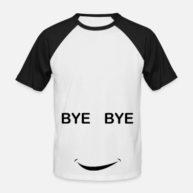 Bye BYE BYE!! - T-shirt baseball manches courtes Homme