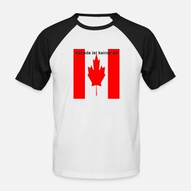 Canadian Flag Canada is not there - Men's Baseball T-Shirt