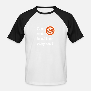 Way Out way out / The way out - Men's Baseball T-Shirt