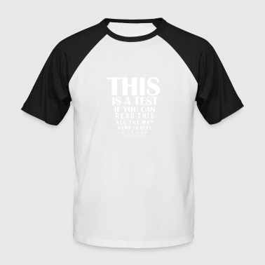 This Is A Test - Men's Baseball T-Shirt