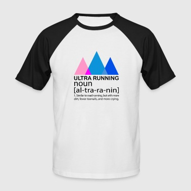 Ultrarunning Ultra Running Running Shirt & Gift - Men's Baseball T-Shirt