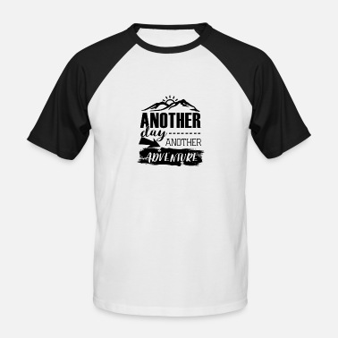 Another another day another adventure - Men's Baseball T-Shirt