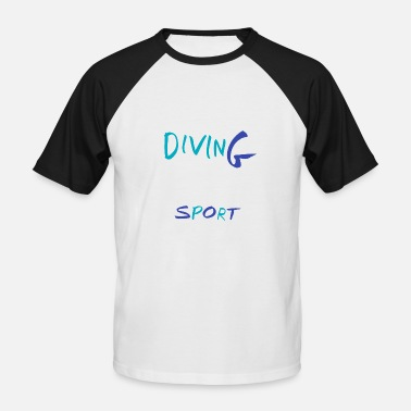 Diving Diver Diving divers dive diving Diver - Men's Baseball T-Shirt