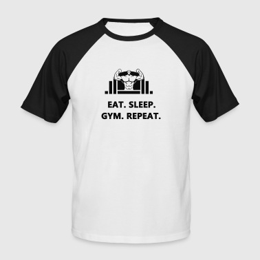 Eat Sleep Gym Repeat Eat Sleep Gym Repeat - Men's Baseball T-Shirt