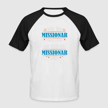 Missionary Missionary profession gift - Men's Baseball T-Shirt