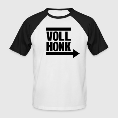 Prat Voll Honk - Idiot around! - Men's Baseball T-Shirt