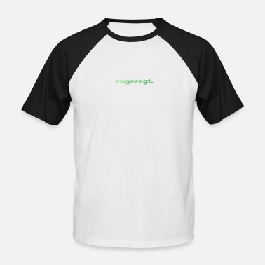 Stimulation stimulated. - Men's Baseball T-Shirt