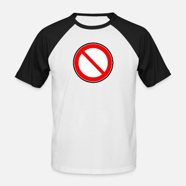 Prohibited Prohibition sign prohibited prohibition - Men's Baseball T-Shirt