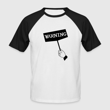 Warn Warning - Men's Baseball T-Shirt