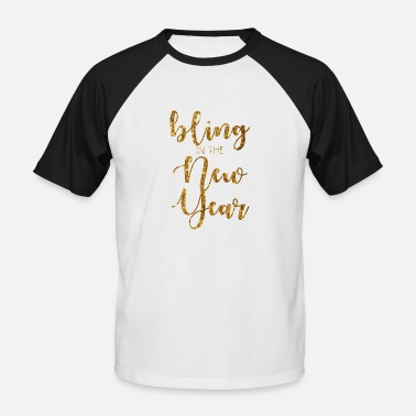 Motivational New Years Eve: Bling In The New Year - Men's Baseball T-Shirt