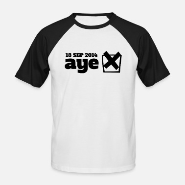Scottish Independence Election Vote Aye - Men's Baseball T-Shirt