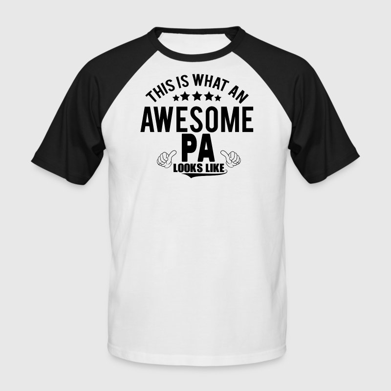THIS IS WHAT AN AWESOME PA LOOKS LIKE - Men's Baseball T-Shirt