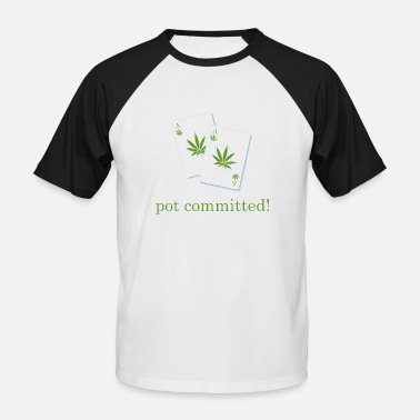 Essential Wear Pot Committed - Men's Baseball T-Shirt