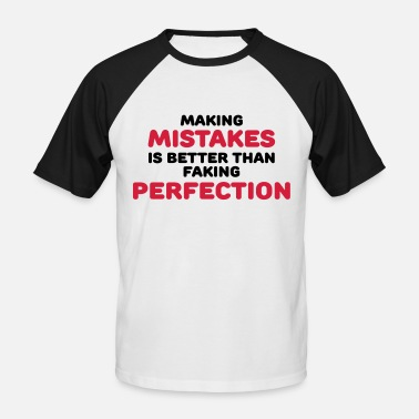 Mistake Making mistakes - Männer Baseball T-Shirt