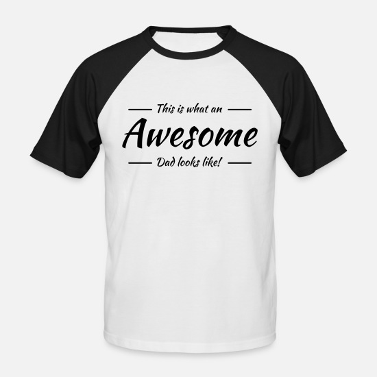 Awesome T-Shirts - This is what an awesome dad looks like - Men's Baseball T-Shirt white/black