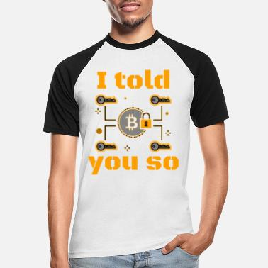 Cyber Bitcoint I told you so - Men's Baseball T-Shirt