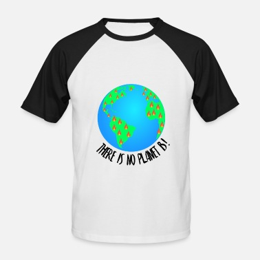 There is no Planet B! - Men's Baseball T-Shirt