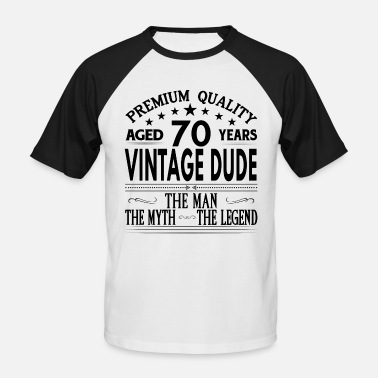 Birthday VINTAGE DUDE AGED 70 YEARS - Men's Baseball T-Shirt