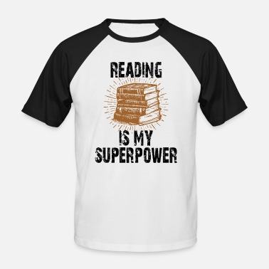 Reading Reading Is My Superpower Reading is my strength - Men's Baseball T-Shirt