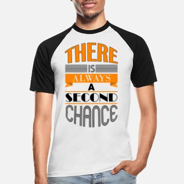 Chance There is always a second chance - Men's Baseball T-Shirt