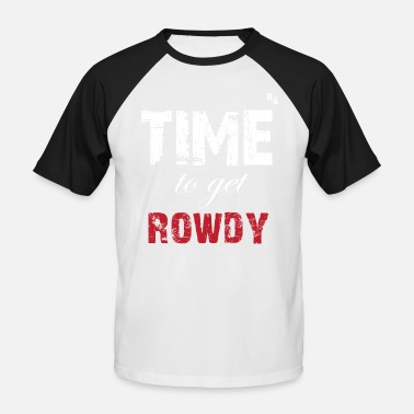 Rowdy TIME TO GET ROWDY - T-shirt baseball Homme