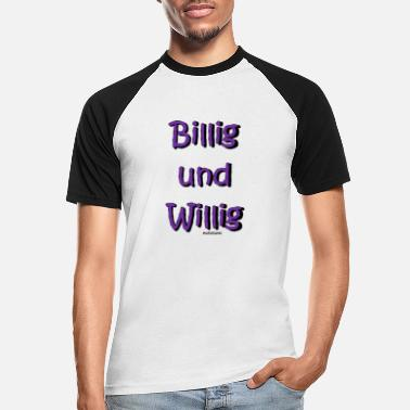 Willig Billig und Willig - Männer Baseball T-Shirt