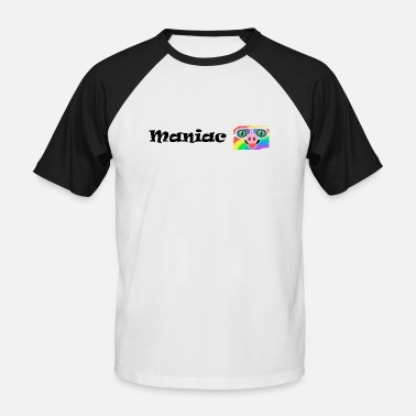 Maniac Maniac - Men's Baseball T-Shirt