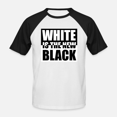 White Is The New Black White Is The New Black - Männer Baseball T-Shirt