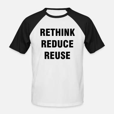 Reduce RETHINK REDUCE REUSE - Men's Baseball T-Shirt