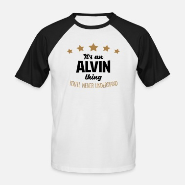 Alvin It's an alvin name thing stars never unde - Men's Baseball T-Shirt