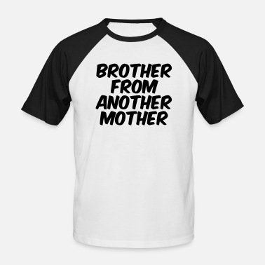 Another Brother from another mother - Men's Baseball T-Shirt