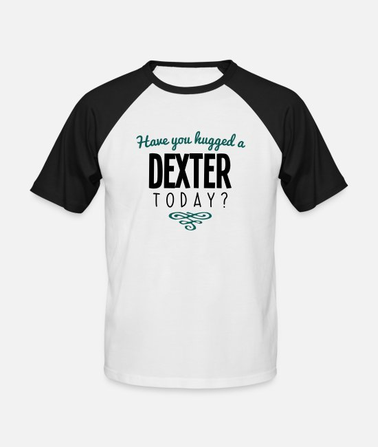 Today T-Shirts - have you hugged a dexter name today - Men's Baseball T-Shirt white/black
