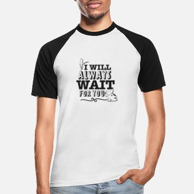 I will always wait for you - Männer Baseball T-Shirt
