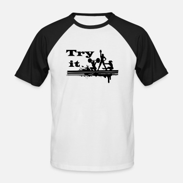 Try It Try it - Men's Baseball T-Shirt