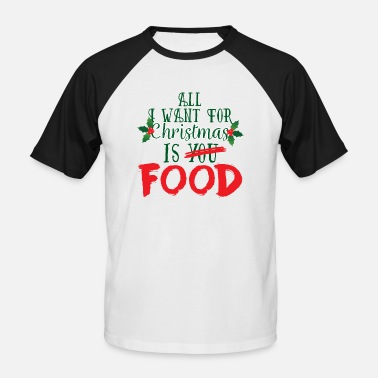 Kerstmis: All I Want For Christmas Is Food Mannen T shirt